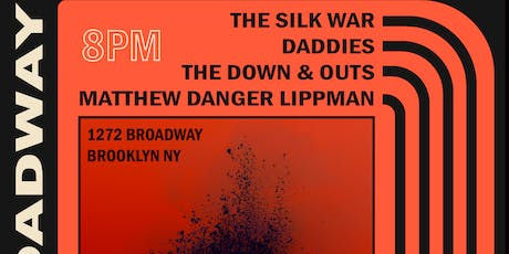The Silk War / Daddies / The Down & Outs / Matthew Danger Lippman tickets