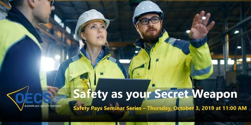 Safety as your Secret Weapon