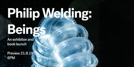 Beings an Exhibition and Book Launch by Philip Welding tickets