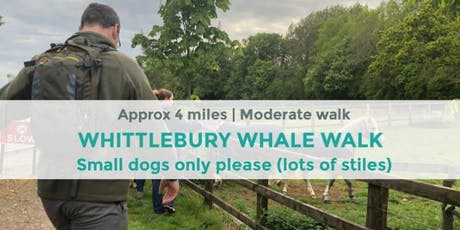 WHITTLEBURY WHALE WALK | APPROX 4 MILES / 9K STEPS | MODERATE | NORTHANTS tickets