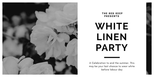 "The Red Keep Presents ""White Linen Party"" A Celebration To End Summer"