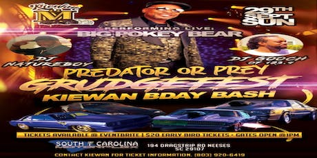 PREDATOR OR PREY GRUDGEFEST ( KIEWAN BIRTHDAY BASH) tickets