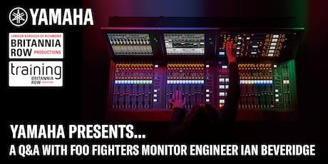 Yamaha Presents – An Evening with Foo Fighters Engineer Ian Beveridge   tickets