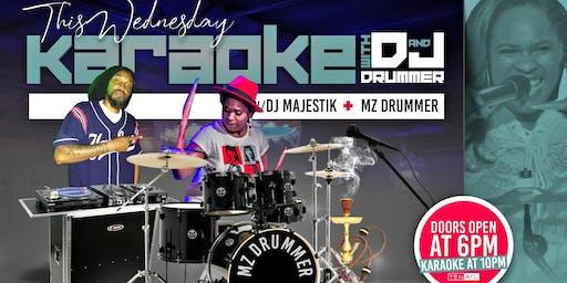 Wednesday: Karaoke Live Concert w/ DJ Majestik & Mz Drummer