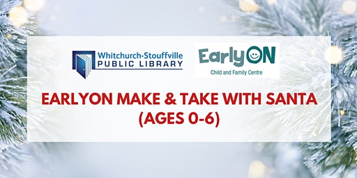 EarlyON Make and Take With Santa (ages 0-6)