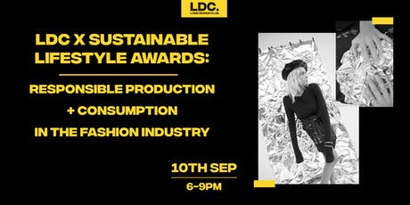 LDC x Sustainable Lifestyle Awards: Responsible Production + Consumption tickets