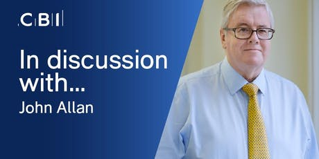 In Discussion with John Allan CBE, CBI President (South West) tickets