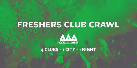 Access All Areas - Freshers Club Crawl Finale | 4 Clubs 1 Ticket tickets