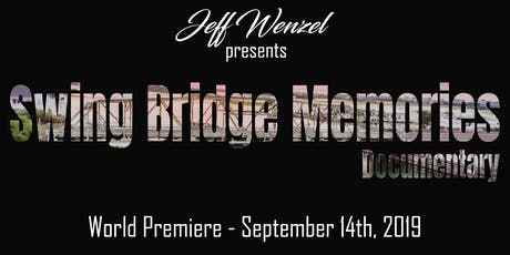 Swing Bridge Memories Documentary Film tickets