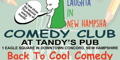 Laughta In New Hampsha presents: Back To Cool Standup Comedy at Tandy's Pub