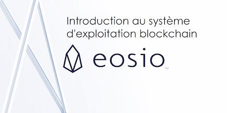 Atelier: Introduction au système d'exploitation blockchain EOS.IO tickets