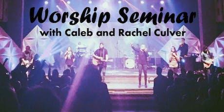 Worship Seminar with Caleb and Rachel Culver tickets
