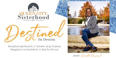 Queen City Sisterhood - Breakthrough Brunch - Destined in Denim tickets