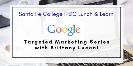 IPDC Lunch & Learn: Google Marketing Series: Part 3 tickets