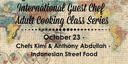 Indonesian Street Food - Guest Chefs Kimi & Anthony Abdullah - Adult Cooking Class