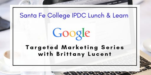 IPDC Lunch & Learn: Google Marketing Series: Part 5