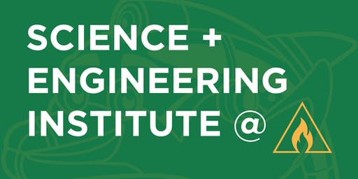 Science and Engineering Institute@ Fayetteville - Saturday, November 16, 2019
