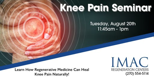 IMAC Regeneration Center Chronic Knee Pain Seminar - 8/20