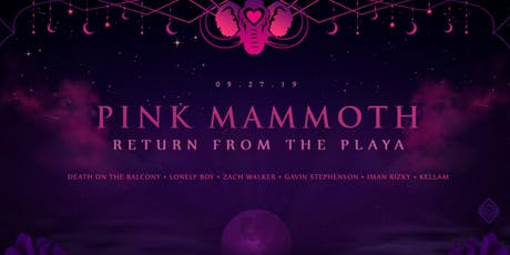 PINK MAMMOTH : RETURN FROM THE PLAYA tickets
