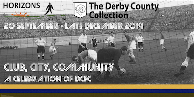 Club, City, Community: A Celebration of Derby County FC - EXHIBITION