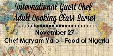 Food of Nigeria - Guest Chef Maryam Yaro - Adult Cooking Class tickets