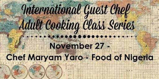 Food of Nigeria - Guest Chef Maryam Yaro - Adult Cooking Class