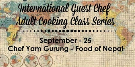 Guest Chef Yam Gurung - Food of Nepal - Adult Cooking Class tickets