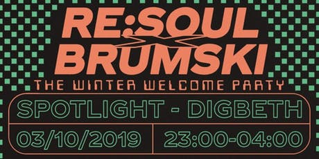 Re:Soul x Brumski: The Winter Welcome Party tickets