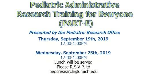 Pediatrics Administrative Research Training for Everyone (PART-E)
