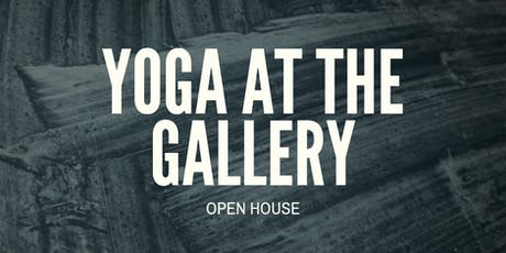 Yoga At The Gallery Open House - Enhanced Yoga tickets