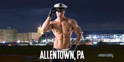 Male Strippers UNLEASHED Male Revue Allentown, PA 8-10 PM