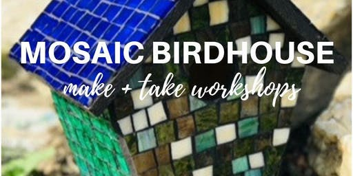 Mosaic Birdhouse Workshop