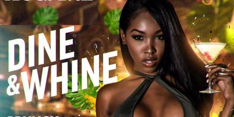 """DINE and WHINE """"LABOR DAY FINALE"""" (CARIB/AFRO/TRAP Brunch and Day Party) tickets"""