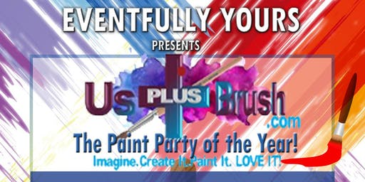 Eventfully Yours Presents USPLUSBRUSH in the Paint Party of the Year!