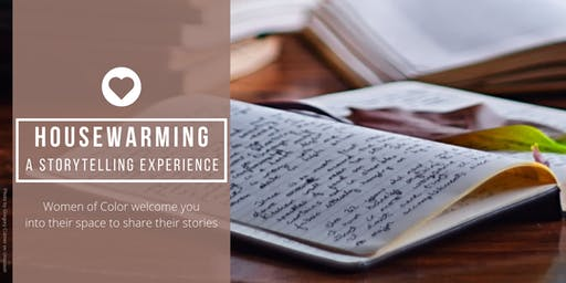 Housewarming Storytelling - Women of Color Sharing Their Personal Stories