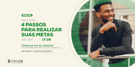 [RIO DE JANEIRO/RJ] Palestra Gratuita - 4 PASSOS PARA REALIZAR SUAS METAS ingressos