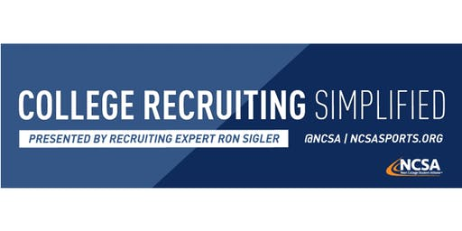 College Sports Recruiting 101 Presented by Recruiting Expert Ron Sigler