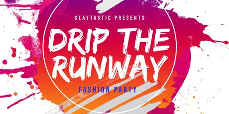 Drip The Runway tickets