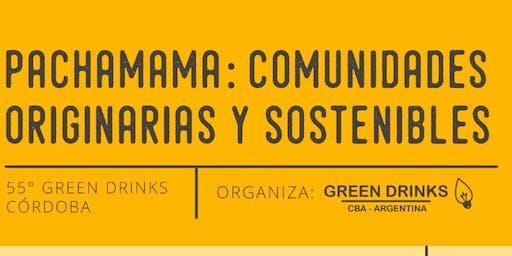 55°Green Drinks Cba - Pachamama: Comunidades Originarias y sostenibles  #ODS11