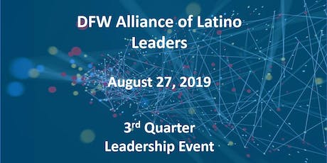 DFW Alliance of Latino Leaders (ALL) - 3rd Quarter Leadership Event tickets