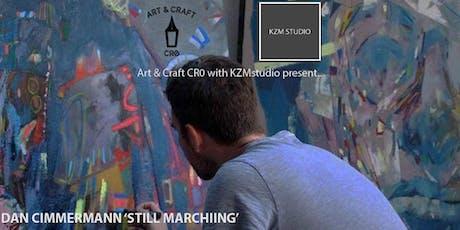 Dan Cimmermann - Still Marching  ART SHOW & TALK **Private View** FREE tickets