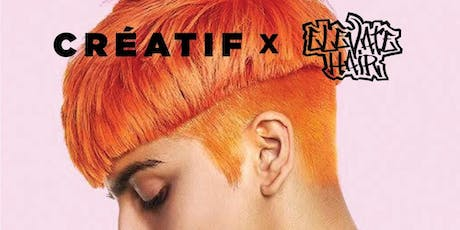 Créatif x Elevate Hair Toronto tickets