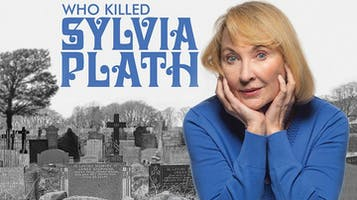 """Who Killed Sylvia Plath?"""