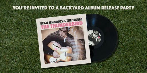 Beau Jennings & The Tigers - Backyard Album Release Party