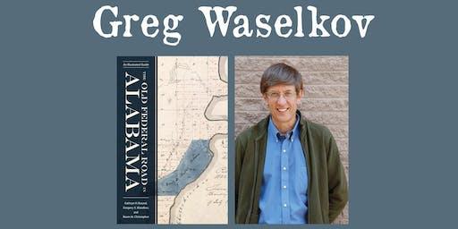 Greg Waselkov - Old Federal Road in Alabama - University of Alabama Press