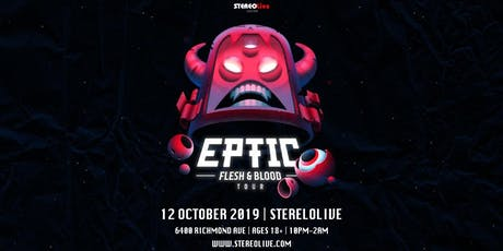 EPTIC: Flesh and Blood Tour - Stereo Live Houston tickets