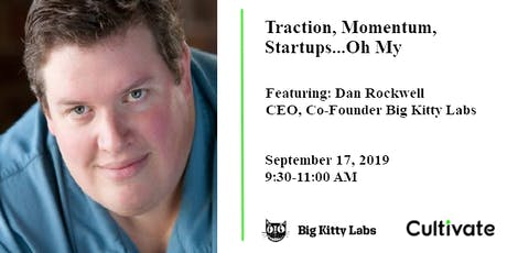 Traction, Momentum, Startups...Oh My tickets