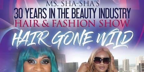 Hair Gone Wild, Hair & Fashion Show; Ms. Sha-Sha's 30th Year Diamond Anniversary Celebration tickets