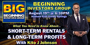 "Beginning Investors Group on ""Short-Term Rentals &..."