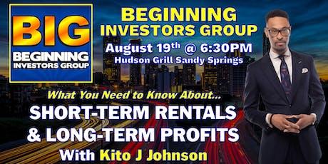 "Beginning Investors Group on ""Short-Term Rentals & Long-Term Profits"" with Kito J Johnson tickets"